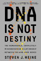 DNA Is Not Destiny: The Remarkable,...