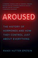 Aroused: The History of Hormones and...
