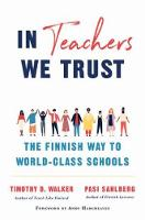 In Teachers We Trust: The Finnish Way...