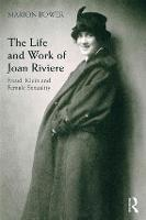 The Life and Work of Joan Riviere:...