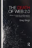 The Death of Web 2.0: Ethics,...