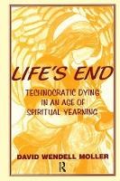 Life's End: Technocratic Dying in an...