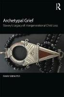 Archetypal Grief: Slavery's Legacy of...