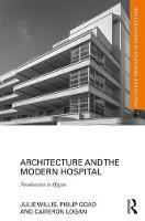 Architecture and the Modern Hospital:...