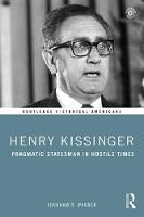 Henry Kissinger: Pragmatic Statesman...