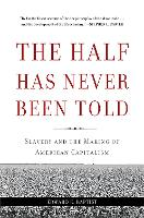 The Half Has Never Been Told: Slavery...