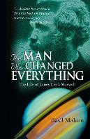 The Man Who Changed Everything: The...