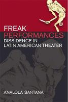 Freak Performances: Dissidence in...