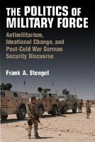 The Politics of Military Force:...