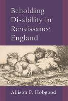Beholding Disability in Renaissance...