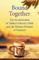 Bound Together: The Secularization of...
