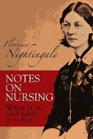 Notes on Nursing: What It Is, and ...
