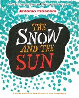The Snow and the Sun / La Nieve y el...
