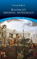 Bulfinch's Medieval Mythology