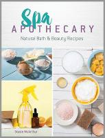 Spa Apothecary: Natural Products to...