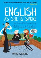 English as She Is Spoke: The Guide of...