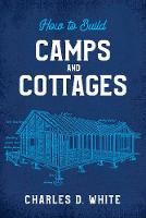 How to Build Camps and Cottages