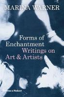 Forms of Enchantment: Writings on Art...