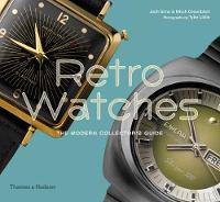 Retro Watches: The Modern Collector's...