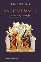 Ancient Magic: A Practitioner's Guide...