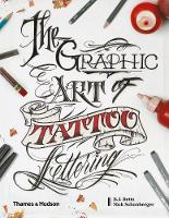 The Graphic Art of Tattoo Lettering: ...