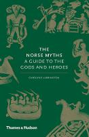 The Norse Myths: A Guide to the Gods...