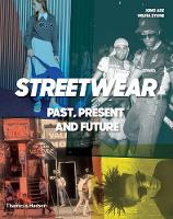 This is Not Fashion: Streetwear Past,...