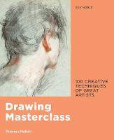 Drawing Masterclass: 100 Creative...