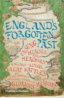 England's Forgotten Past: The Unsung...