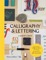 Calligraphy & Lettering: A Maker's Guide