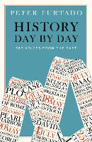 History Day by Day: 366 Voices from...