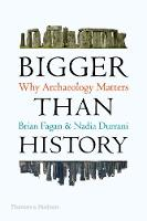 Bigger Than History: Why Archaeology...