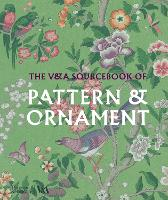 The V&A Sourcebook of Pattern and...