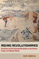 Roving Revolutionaries: Armenians and...