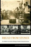 Bread from Stones: The Middle East ...
