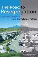 The Road to Resegregation: Northern...