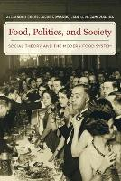 Food, Politics, and Society: Social...