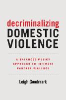 Decriminalizing Domestic Violence: A...