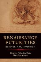 Renaissance Futurities: Science, Art,...