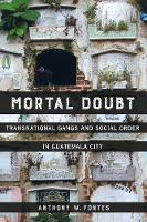 Mortal Doubt: Transnational Gangs and...
