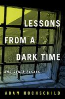 Lessons from a Dark Time and Other...