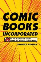 Comic Books Incorporated: How the...