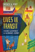 Lives in Transit: Violence and...