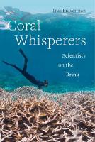 Coral Whisperers: Scientists on the...