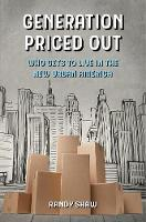 Generation Priced Out: Who Gets to...