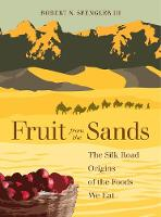 Fruit from the Sands: The Silk Road...