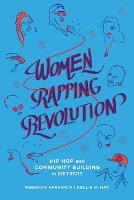 Women Rapping Revolution: Hip Hop and...