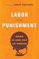 Labor and Punishment: Work in and out...