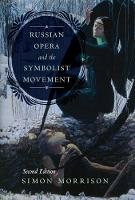 Russian Opera and the Symbolist...