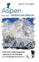 Aspen and the American Dream: How One...
